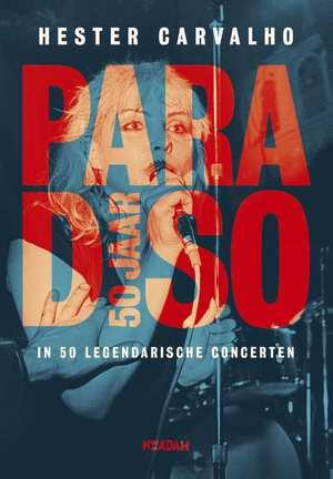 paradiso-50-jaar-hester-carvalho-boek-cover-9789046822142